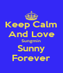 Keep Calm And Love Sungmin Sunny Forever - Personalised Poster A4 size