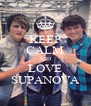KEEP CALM AND LOVE SUPANOVA - Personalised Poster A4 size