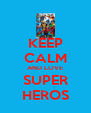 KEEP CALM AND LOVE SUPER HEROS - Personalised Poster A4 size