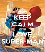 KEEP CALM AND LOVE SUPER-MAN - Personalised Poster A4 size