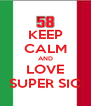KEEP CALM AND LOVE SUPER SIC - Personalised Poster A4 size