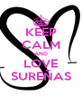 KEEP CALM AND LOVE SUREÑAS - Personalised Poster A4 size