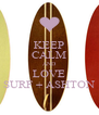 KEEP CALM AND LOVE SURF + ASHTON - Personalised Poster A4 size