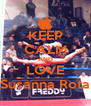 KEEP CALM AND LOVE Susanna Rota - Personalised Poster A4 size