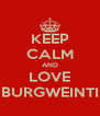 KEEP CALM AND LOVE SV BURGWEINTING - Personalised Poster A4 size