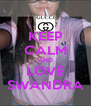 KEEP CALM AND LOVE SWANDRA - Personalised Poster A4 size
