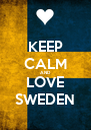 KEEP CALM AND LOVE SWEDEN - Personalised Poster A4 size