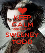 KEEP CALM AND LOVE SWEENEY TODD - Personalised Poster A4 size