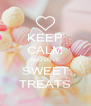 KEEP CALM AND LOVE SWEET TREATS - Personalised Poster A4 size