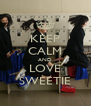 KEEP CALM AND LOVE SWEETIE - Personalised Poster A4 size