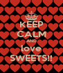 KEEP CALM AND love SWEETS!! - Personalised Poster A4 size