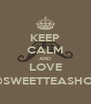 KEEP CALM AND LOVE @SWEETTEASHOP - Personalised Poster A4 size