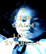 KEEP CALM AND LOVE SYABILLA - Personalised Poster A4 size