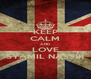 KEEP CALM AND LOVE SYAMIL NASSIR - Personalised Poster A4 size