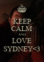 KEEP CALM AND LOVE SYDNEY<3 - Personalised Poster A4 size