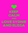 KEEP CALM AND LOVE SYDNIE AND ELISSA - Personalised Poster A4 size