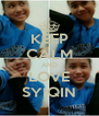 KEEP CALM AND LOVE SYIQIN - Personalised Poster A4 size