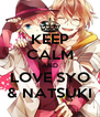 KEEP CALM AND LOVE SYO & NATSUKI - Personalised Poster A4 size
