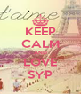 KEEP CALM AND LOVE SYP - Personalised Poster A4 size
