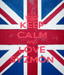 KEEP CALM AND LOVE SYZMON - Personalised Poster A4 size