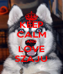 KEEP CALM AND LOVE SZAJU - Personalised Poster A4 size