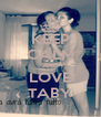 KEEP CALM AND LOVE TABY - Personalised Poster A4 size