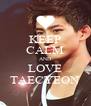 KEEP CALM AND LOVE TAECYEON - Personalised Poster A4 size