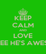 KEEP CALM AND LOVE TAEJEE HE'S AWESOME - Personalised Poster A4 size