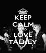 KEEP CALM AND LOVE TAEKEY - Personalised Poster A4 size