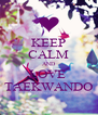 KEEP CALM AND LOVE  TAEKWANDO - Personalised Poster A4 size