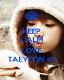 KEEP CALM AND LOVE TAEYEON <3 - Personalised Poster A4 size