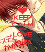 KEEP CALM AND LOVE Taiga - Personalised Poster A4 size