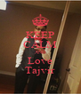 KEEP CALM AND Love Tajvir - Personalised Poster A4 size