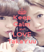 Keep Calm and LOVE TakaYuu - Personalised Poster A4 size