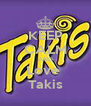 KEEP CALM AND Love  Takis - Personalised Poster A4 size