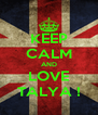 KEEP CALM AND LOVE TALYA ! - Personalised Poster A4 size