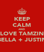 KEEP CALM AND LOVE TAMZIN BELLA + JUSTIN - Personalised Poster A4 size