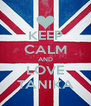 KEEP CALM AND LOVE TANIKA - Personalised Poster A4 size