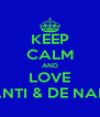 KEEP CALM AND LOVE TANTI & DE NANI  - Personalised Poster A4 size