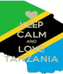 KEEP CALM AND LOVE TANZANIA - Personalised Poster A4 size