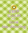 KEEP CALM AND love tap dancing - Personalised Poster A4 size
