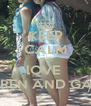 KEEP CALM AND lOVE  TARREN AND GABBI  - Personalised Poster A4 size