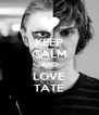KEEP CALM AND LOVE TATE - Personalised Poster A4 size
