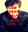 KEEP CALM AND LOVE TATE <3 - Personalised Poster A4 size