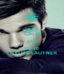 KEEP CALM AND LOVE TAYLOR LAUTNER - Personalised Poster A4 size