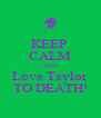 KEEP  CALM AND Love Taylor TO DEATH! - Personalised Poster A4 size