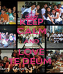 KEEP CALM AND LOVE TE DEUM  - Personalised Poster A4 size