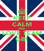 KEEP CALM AND LOVE TEAM GB! - Personalised Poster A4 size