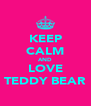 KEEP CALM AND LOVE TEDDY BEAR - Personalised Poster A4 size