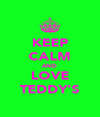 KEEP CALM AND LOVE TEDDY'S - Personalised Poster A4 size